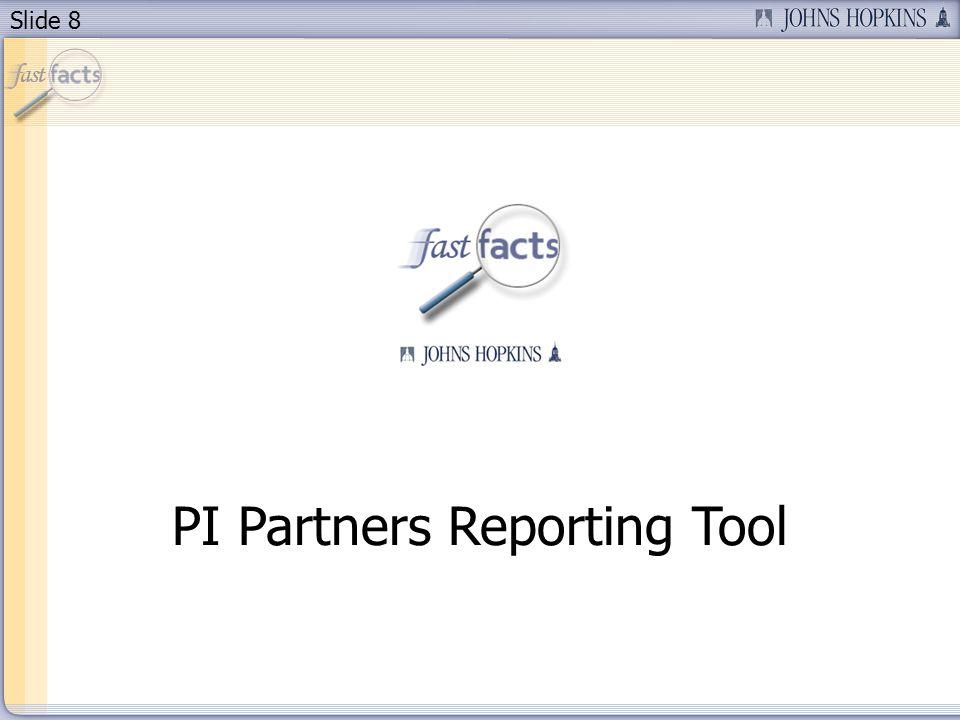 Slide 8 PI Partners Reporting Tool