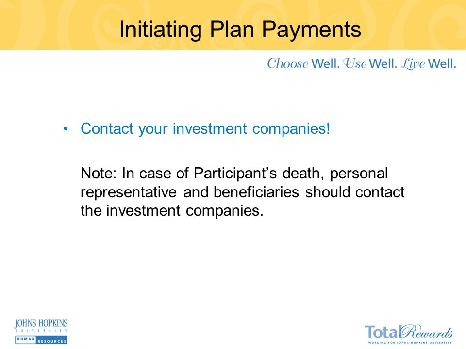Initiating Plan Payments Contact your investment companies.