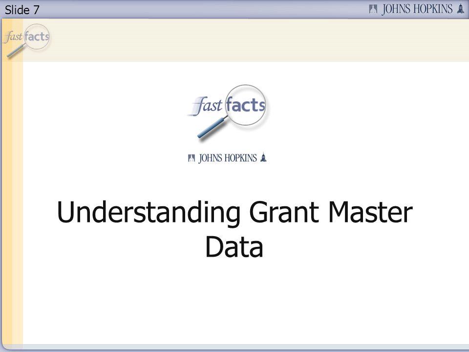 Slide 7 Understanding Grant Master Data
