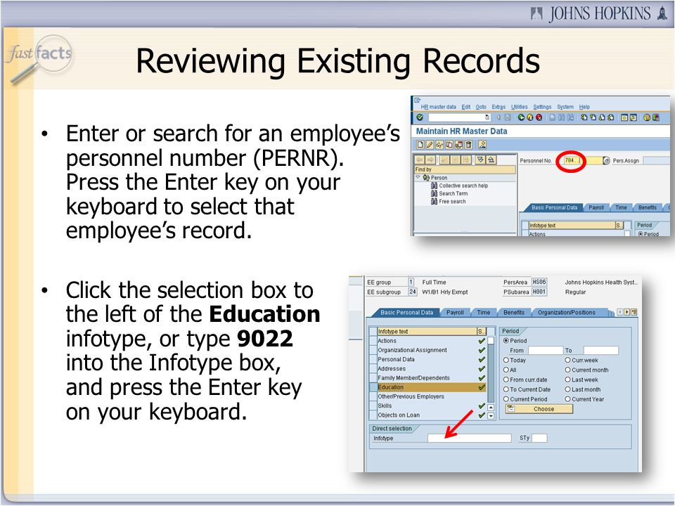 Reviewing Existing Records Enter or search for an employees personnel number (PERNR). Press the Enter key on your keyboard to select that employees re