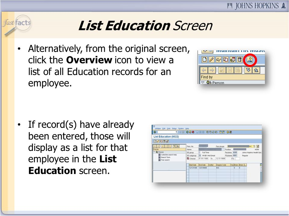 Alternatively, from the original screen, click the Overview icon to view a list of all Education records for an employee. If record(s) have already be