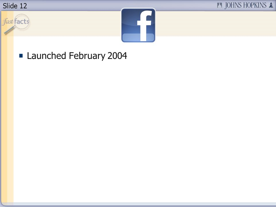 Slide 12 Launched February 2004
