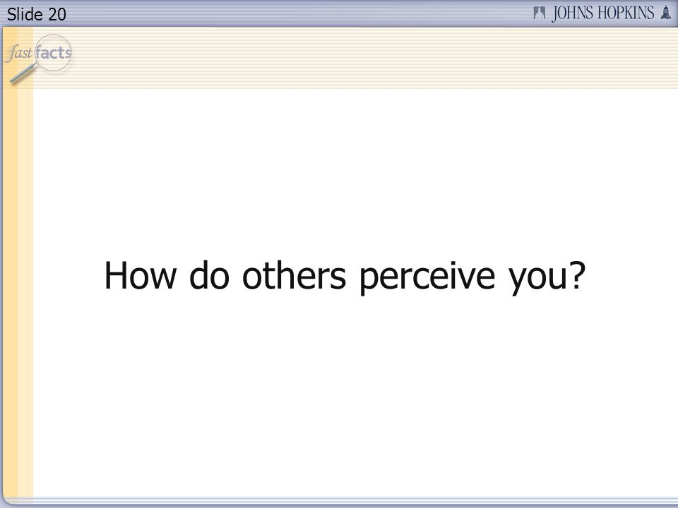 Slide 20 How do others perceive you