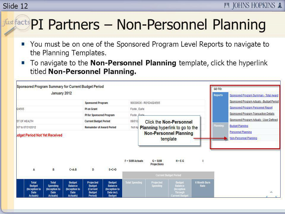 Slide 12 PI Partners – Non-Personnel Planning You must be on one of the Sponsored Program Level Reports to navigate to the Planning Templates.