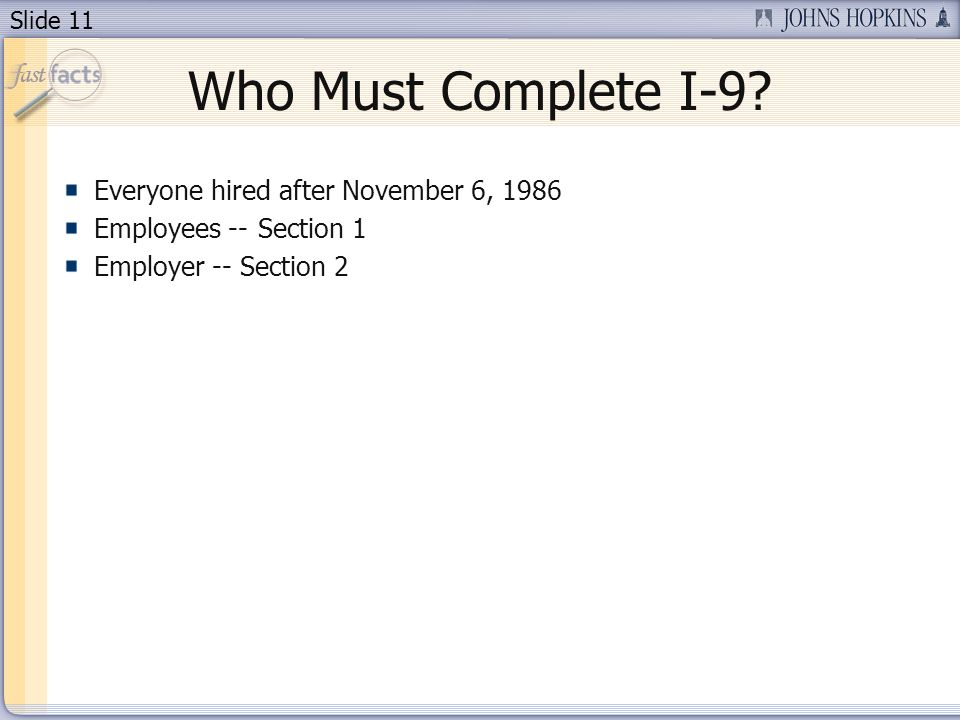 Slide 11 Who Must Complete I-9.