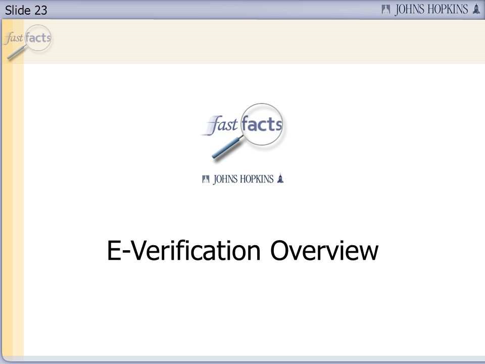 Slide 23 E-Verification Overview