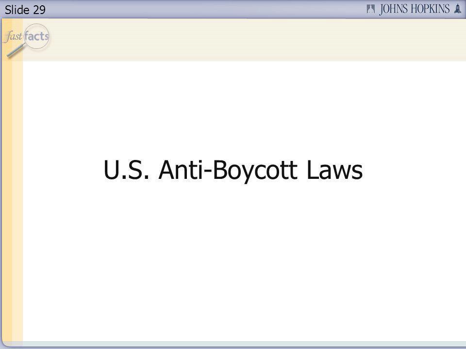 Slide 29 U.S. Anti-Boycott Laws