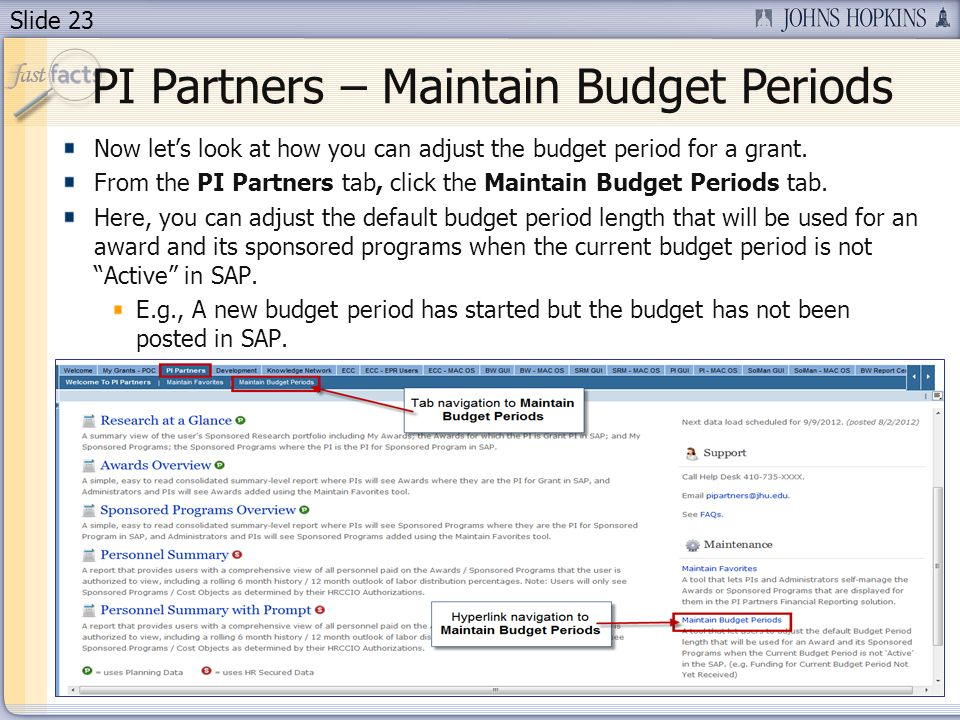 Slide 23 PI Partners – Maintain Budget Periods Now lets look at how you can adjust the budget period for a grant.