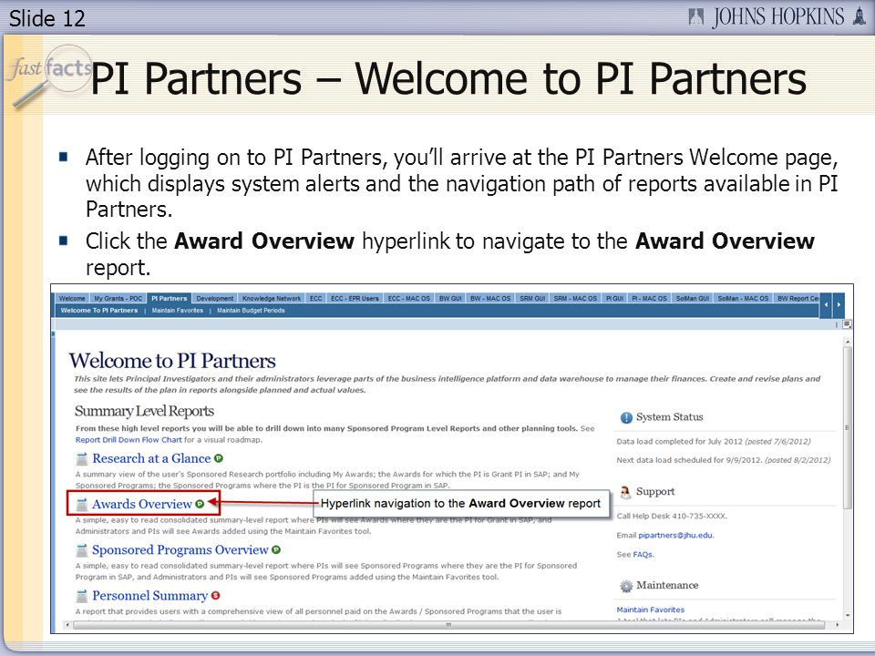 Slide 12 PI Partners – Welcome to PI Partners After logging on to PI Partners, youll arrive at the PI Partners Welcome page, which displays system ale