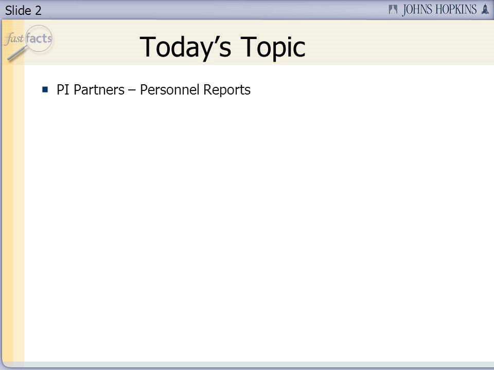 Slide 2 Todays Topic PI Partners – Personnel Reports