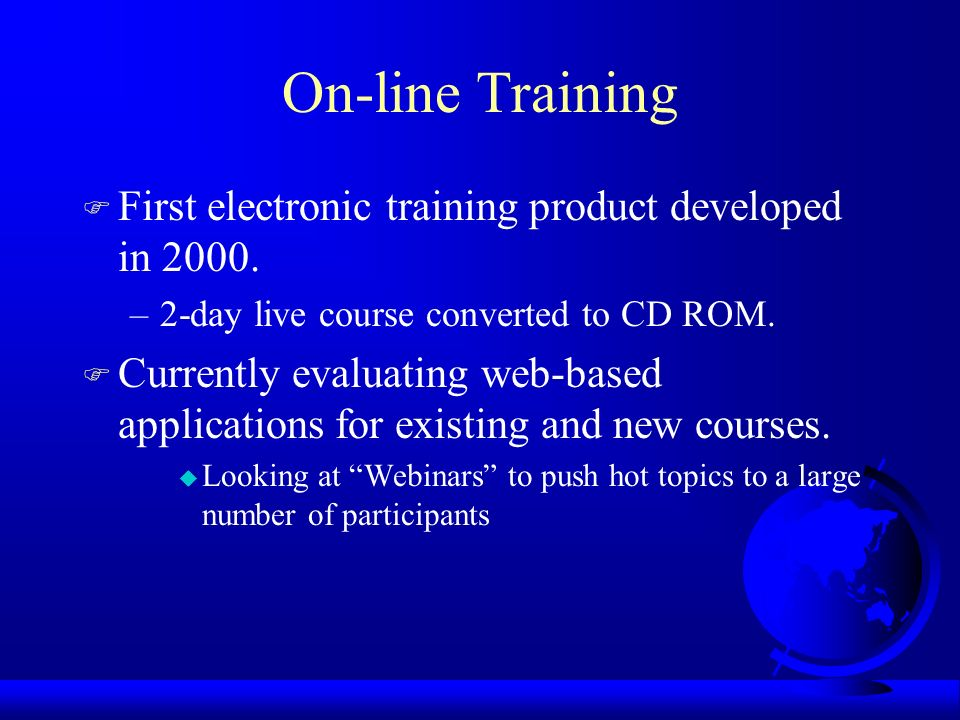 On-line Training F First electronic training product developed in 2000.