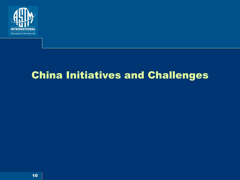 10 China Initiatives and Challenges