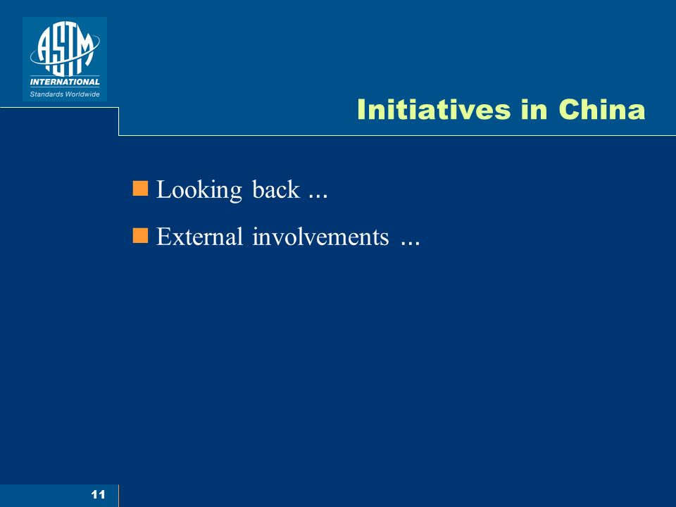 11 Initiatives in China Looking back … External involvements …