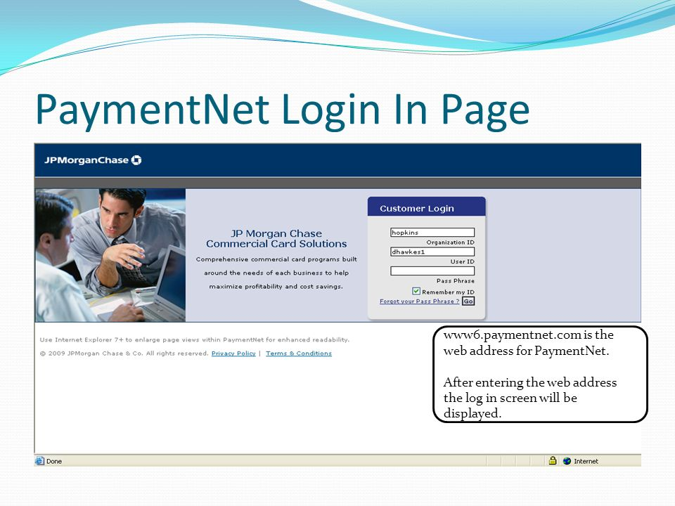 PaymentNet Login In Page www6.paymentnet.com is the web address for PaymentNet. After entering the web address the log in screen will be displayed.