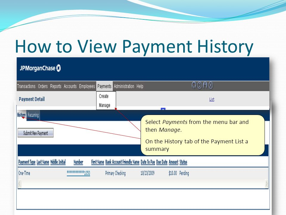 How to View Payment History Select Payments from the menu bar and then Manage.