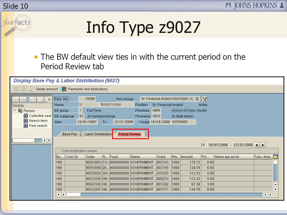 Slide 10 Info Type z9027 The BW default view ties in with the current period on the Period Review tab