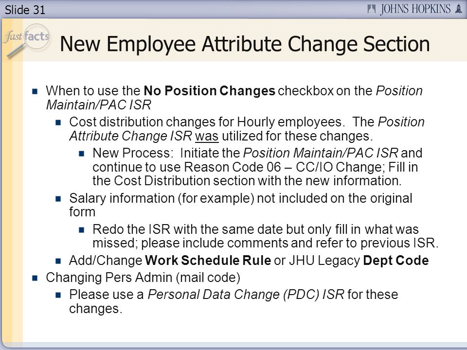 Slide 31 When to use the No Position Changes checkbox on the Position Maintain/PAC ISR Cost distribution changes for Hourly employees.