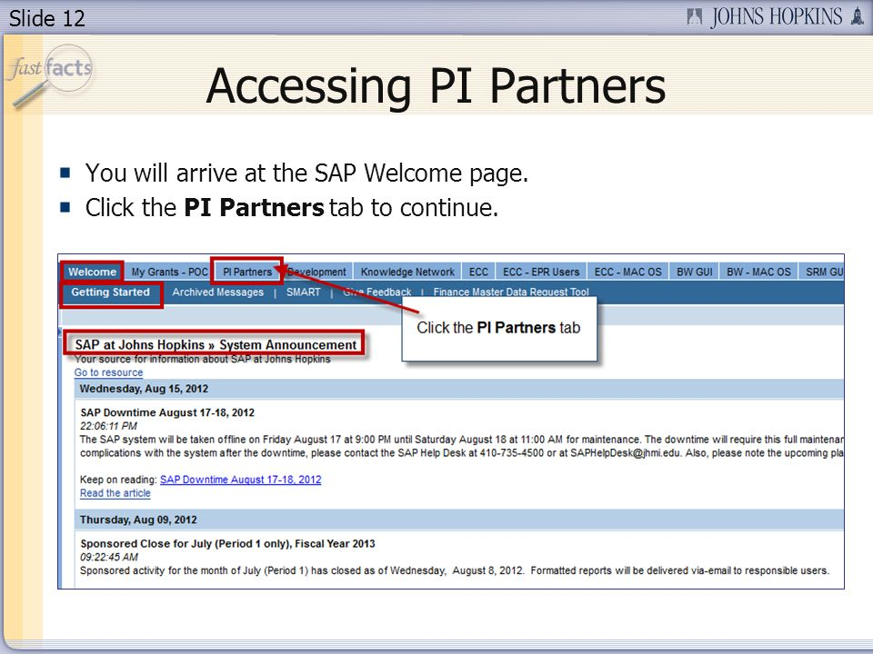 Slide 12 You will arrive at the SAP Welcome page. Click the PI Partners tab to continue. Accessing PI Partners