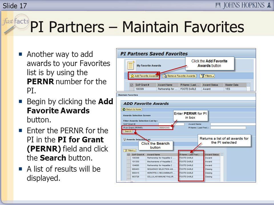 Slide 17 Another way to add awards to your Favorites list is by using the PERNR number for the PI. Begin by clicking the Add Favorite Awards button. E