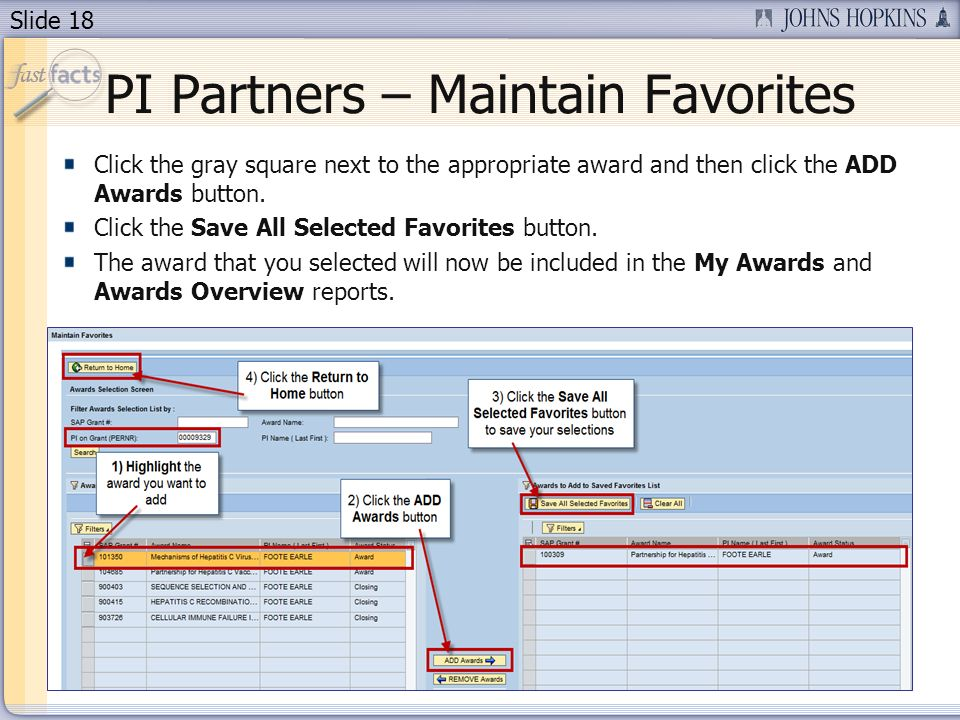 Slide 18 Click the gray square next to the appropriate award and then click the ADD Awards button. Click the Save All Selected Favorites button. The a