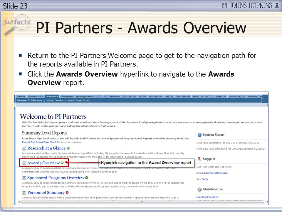 Slide 23 Return to the PI Partners Welcome page to get to the navigation path for the reports available in PI Partners. Click the Awards Overview hype