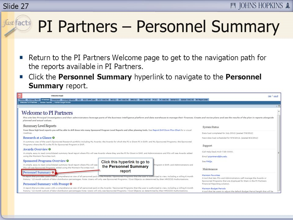 Slide 27 Return to the PI Partners Welcome page to get to the navigation path for the reports available in PI Partners. Click the Personnel Summary hy