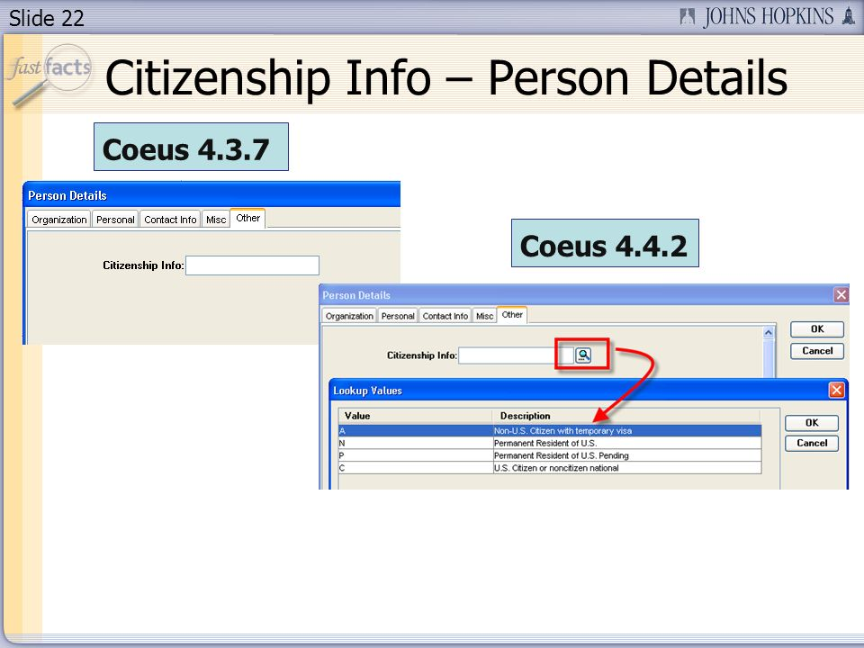 Slide 22 Citizenship Info – Person Details Coeus 4.3.7 Coeus 4.4.2