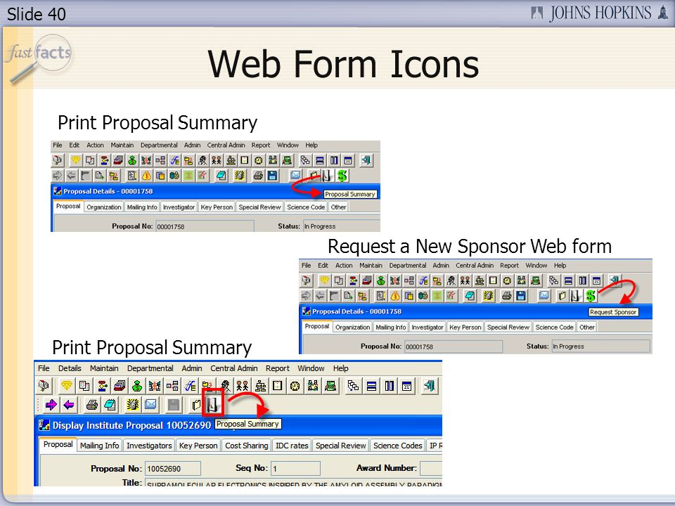 Slide 40 Web Form Icons Print Proposal Summary Request a New Sponsor Web form Print Proposal Summary