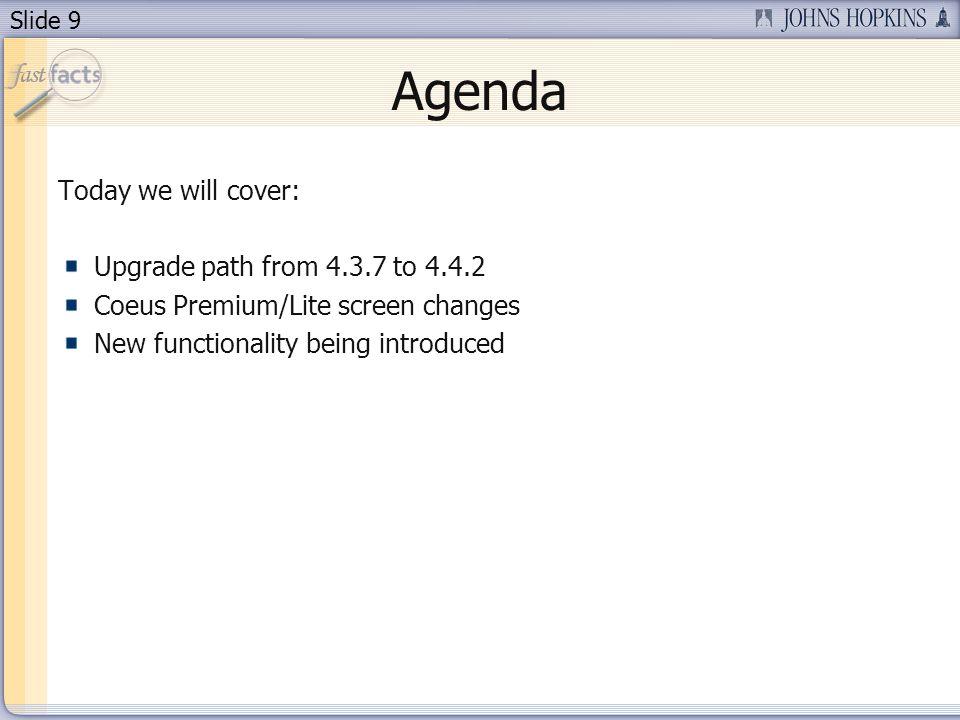 Slide 10 Upgrade from Coeus 4.3.7