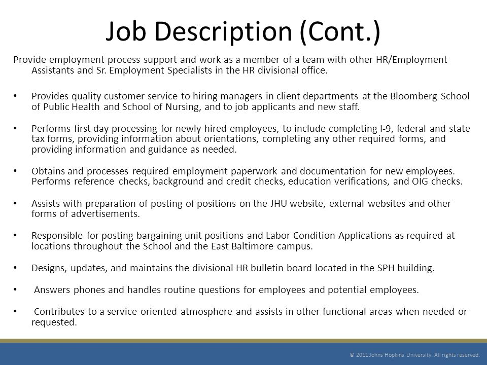 Job Description (Cont.) Provide employment process support and work as a member of a team with other HR/Employment Assistants and Sr.