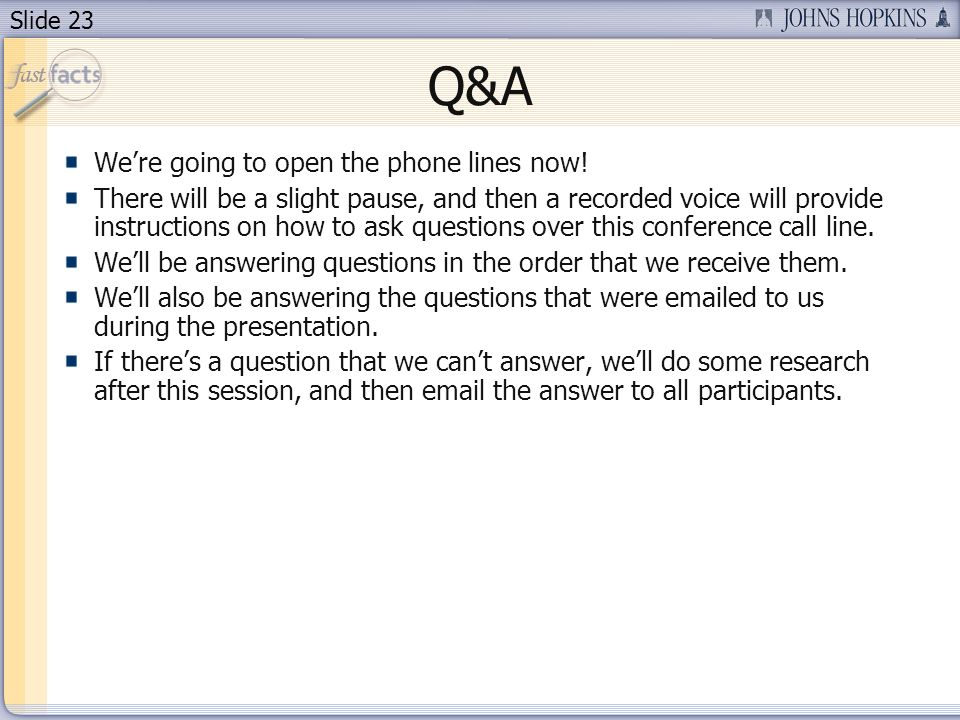 Slide 23 Q&A Were going to open the phone lines now.