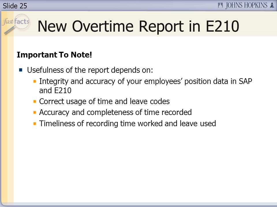 Slide 25 New Overtime Report in E210 Important To Note.