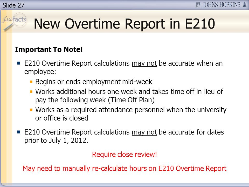 Slide 27 New Overtime Report in E210 Important To Note.