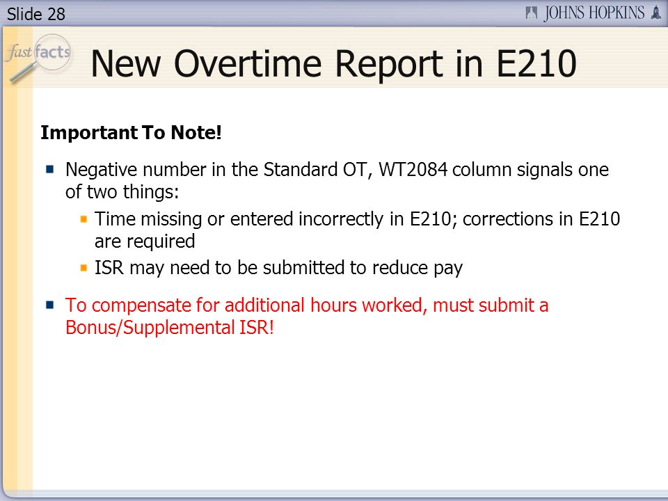 Slide 28 New Overtime Report in E210 Important To Note.