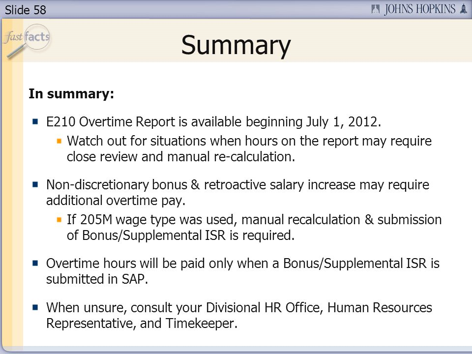 Slide 58 Summary In summary: E210 Overtime Report is available beginning July 1, 2012.