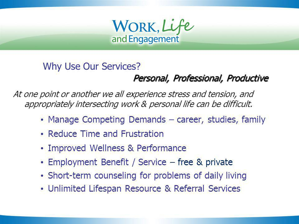 Slide 21 Personal, Professional, Productive Why Use Our Services.