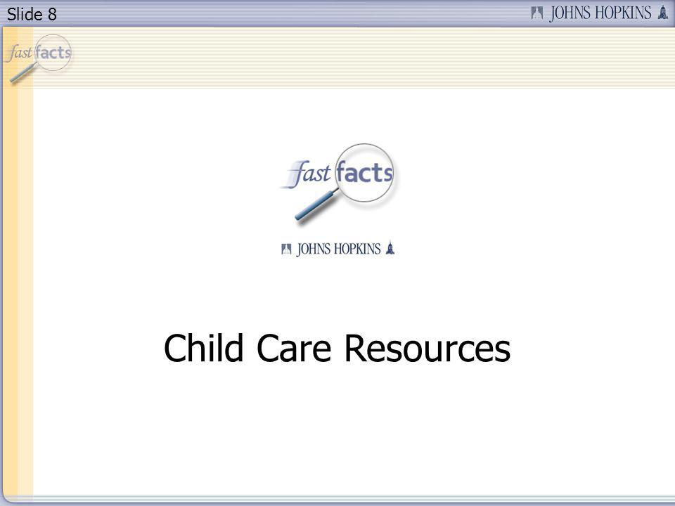 Slide 8 Child Care Resources
