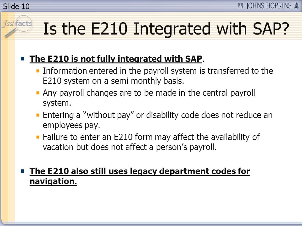Slide 10 Is the E210 Integrated with SAP. The E210 is not fully integrated with SAP.