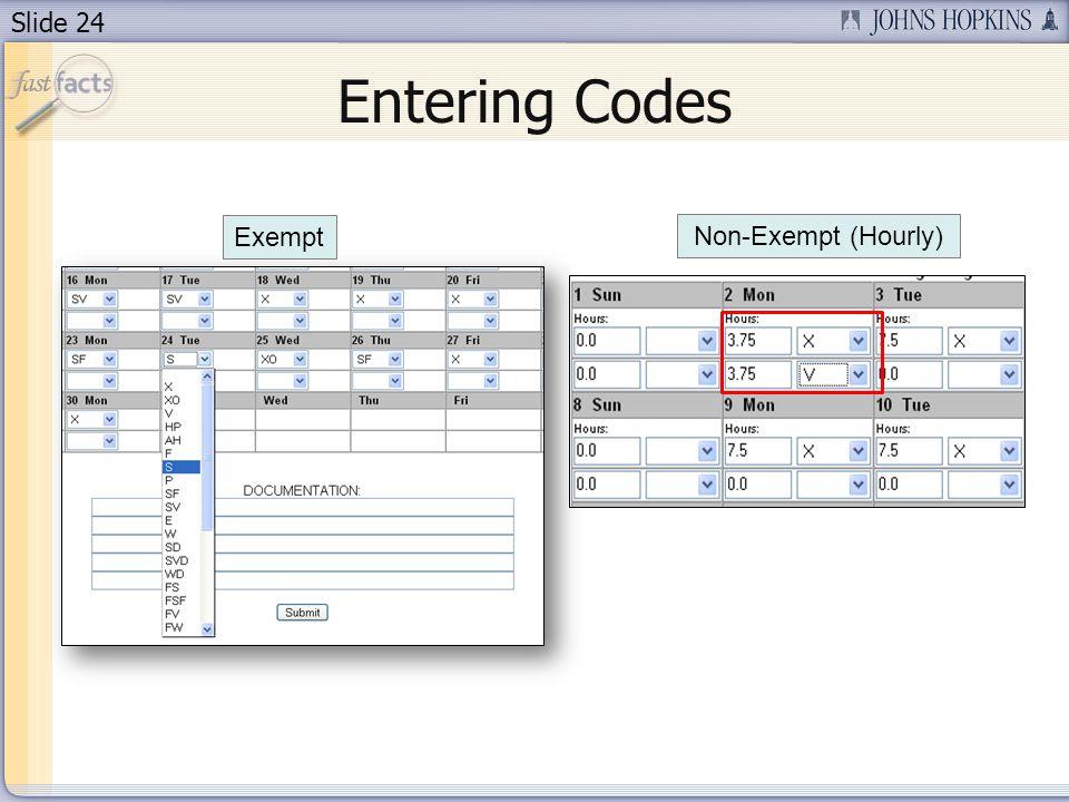 Slide 24 Entering Codes Exempt Non-Exempt (Hourly)