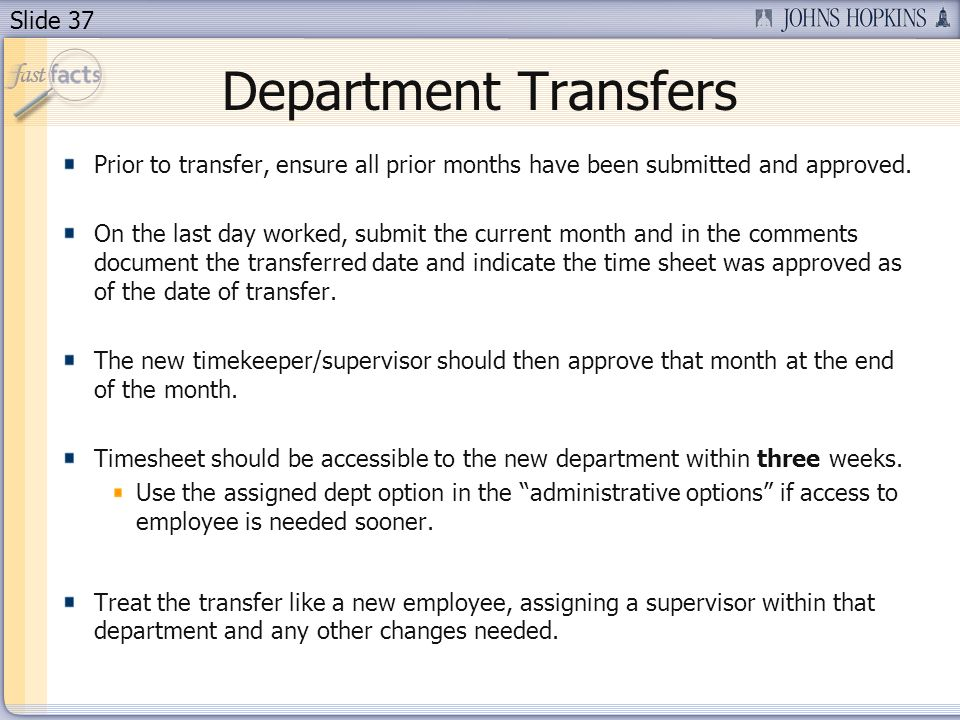 Slide 37 Department Transfers Prior to transfer, ensure all prior months have been submitted and approved. On the last day worked, submit the current