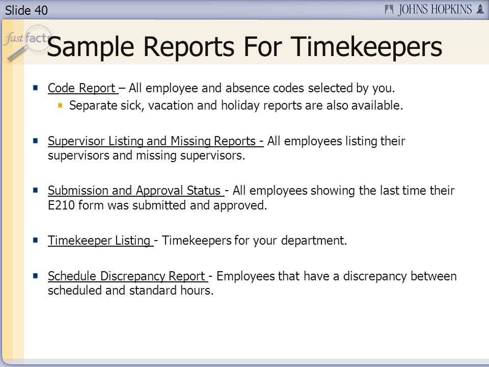 Slide 40 Sample Reports For Timekeepers Code Report – All employee and absence codes selected by you.