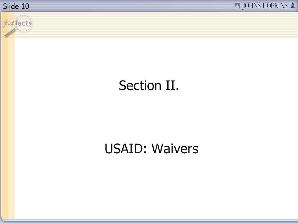 Slide 10 Section II. USAID: Waivers