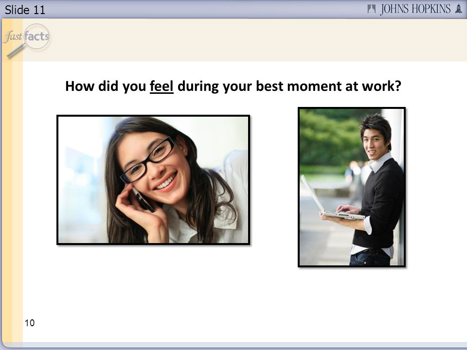 Slide 11 10 How did you feel during your best moment at work?
