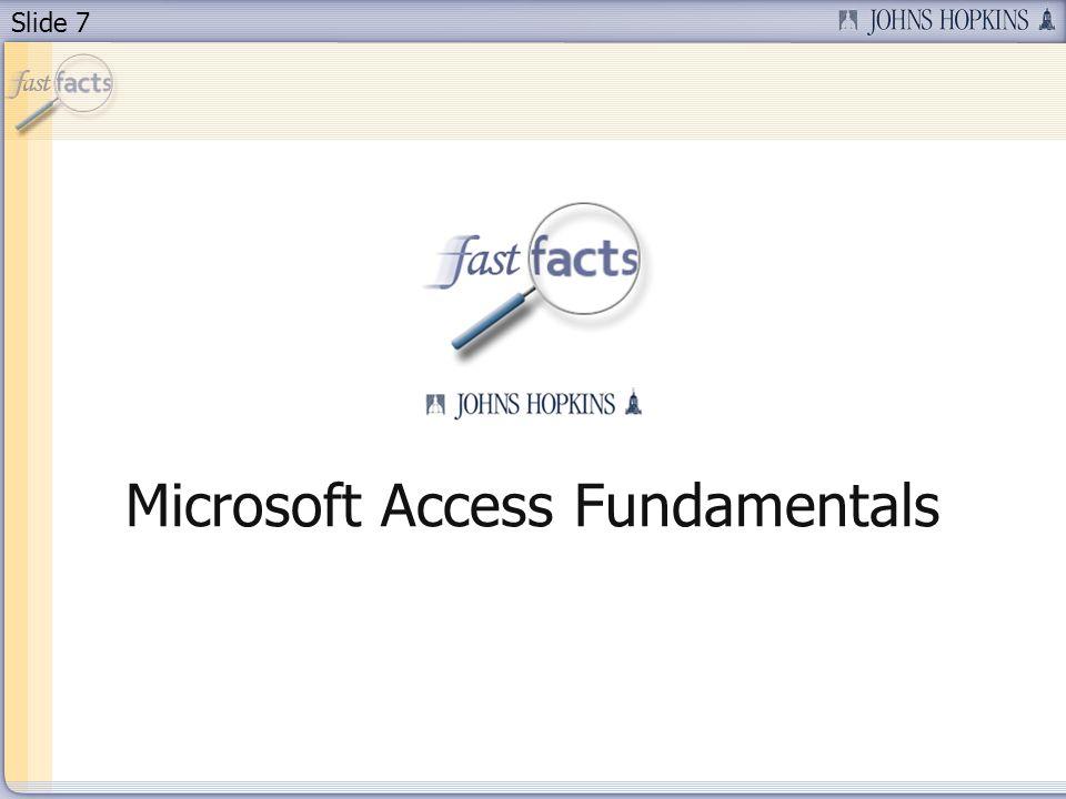 Slide 7 Microsoft Access Fundamentals