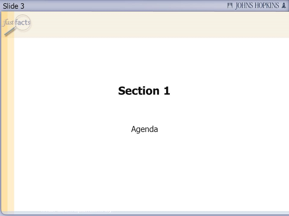 Slide 3 2007 Johns Hopkins University Section 1 Agenda