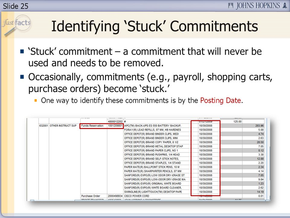 Slide 25 Identifying Stuck Commitments Stuck commitment – a commitment that will never be used and needs to be removed.