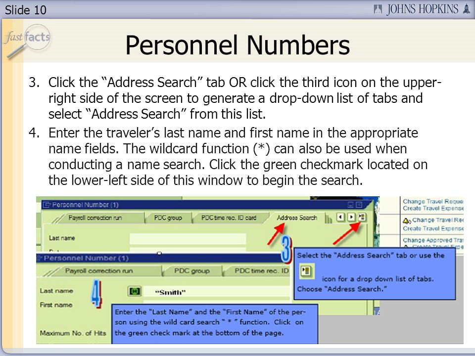 Slide 10 Personnel Numbers 3.Click the Address Search tab OR click the third icon on the upper- right side of the screen to generate a drop-down list