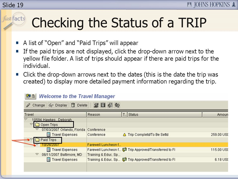 Slide 19 Checking the Status of a TRIP A list of Open and Paid Trips will appear If the paid trips are not displayed, click the drop-down arrow next t