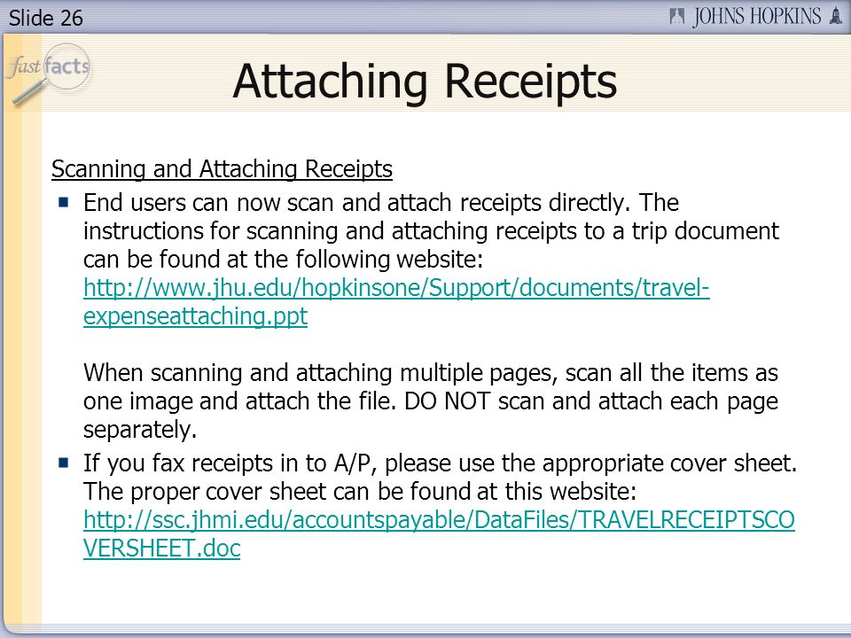 Slide 26 Attaching Receipts Scanning and Attaching Receipts End users can now scan and attach receipts directly. The instructions for scanning and att