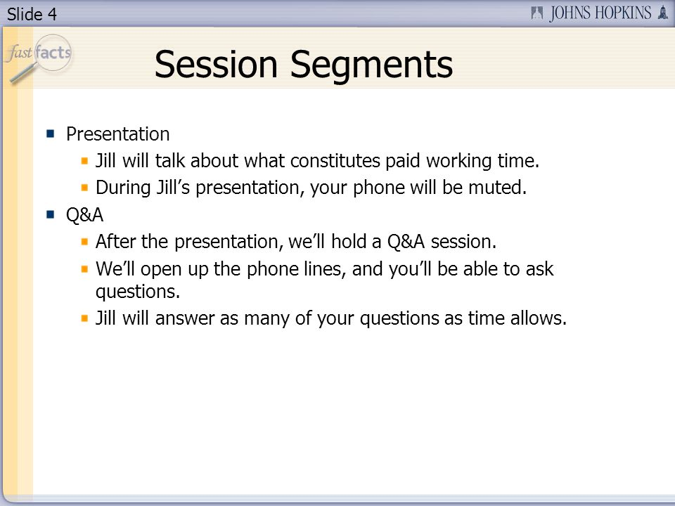 Slide 4 Session Segments Presentation Jill will talk about what constitutes paid working time.